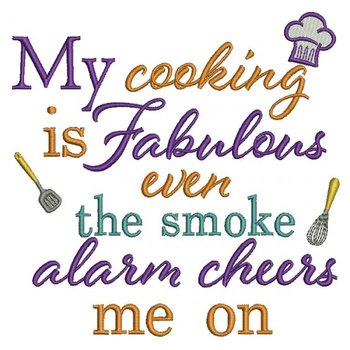My Cooking is Fabulous Even The Smoke Alarm Cherrs Me On Filled Machine Embroidery Design Digitized Pattern