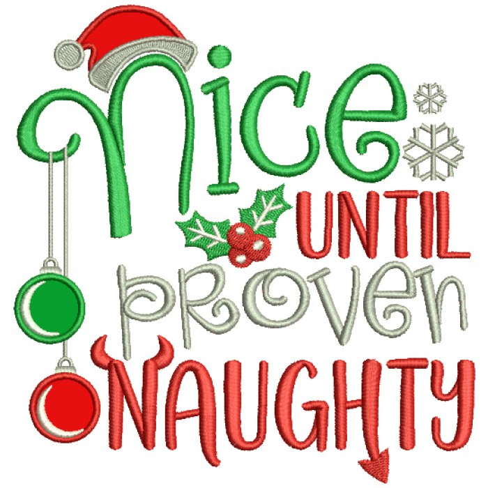 Nice Until Proven Naughty Snowflakes And Santa Hat Christmas Applique Machine Embroidery Design Digitized Pattern