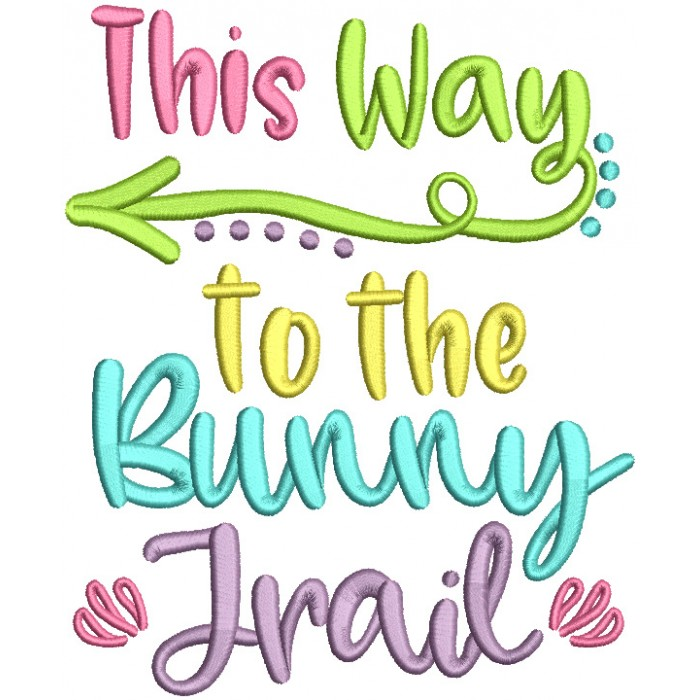 This Way To The Bunny Trail Filled Easter Machine Embroidery Design Digitized Pattern