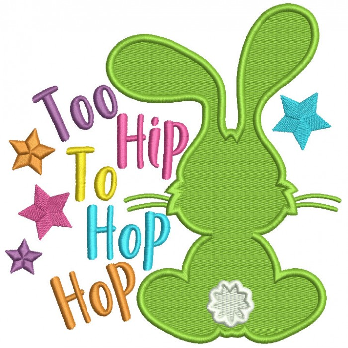 Too Hip To Hop Hop Filled Easter Machine Embroidery Design Digitized Pattern