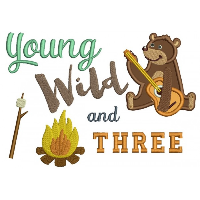 Young Wild and Three Birthday Camping Bear Applique Machine Embroidery Design Digitized Pattern