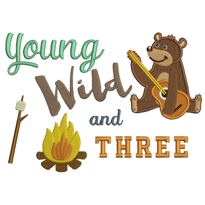 Young Wild and Three Birthday Camping Bear Filled Machine Embroidery Design Digitized Pattern