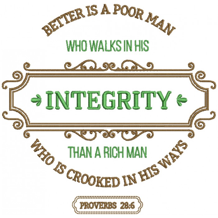 Better Is a Poor Man Who Walks In His Integrity Than A Rich Man Who Is Crooked In HIs Ways Proverbs 26-6 Bible Verse Religious Filled Machine Embroidery Design Digitized Pattern