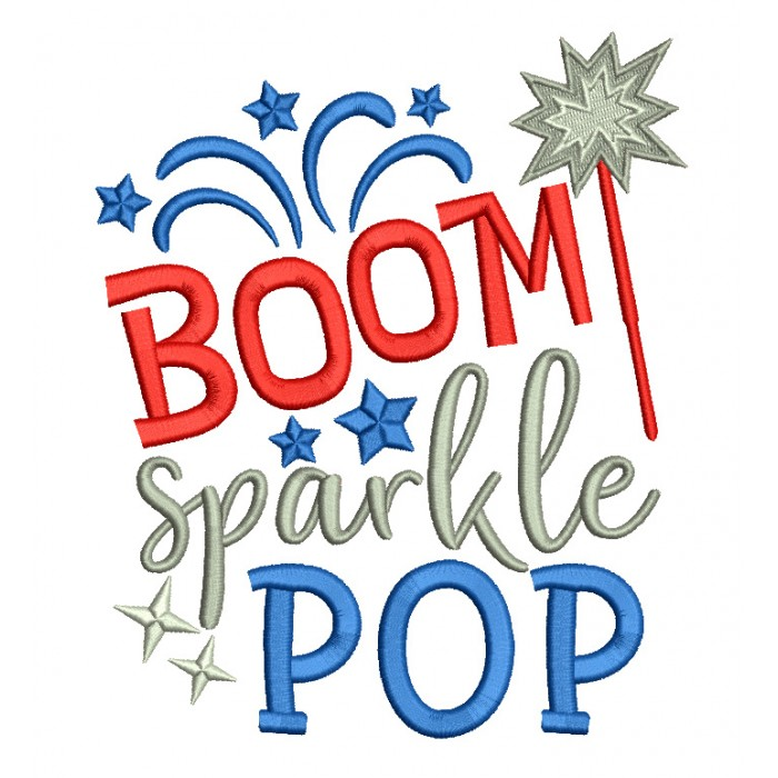 Boom Sparkle Pop Patriotic Independence Day Filled Machine Embroidery Design Digitized Pattern