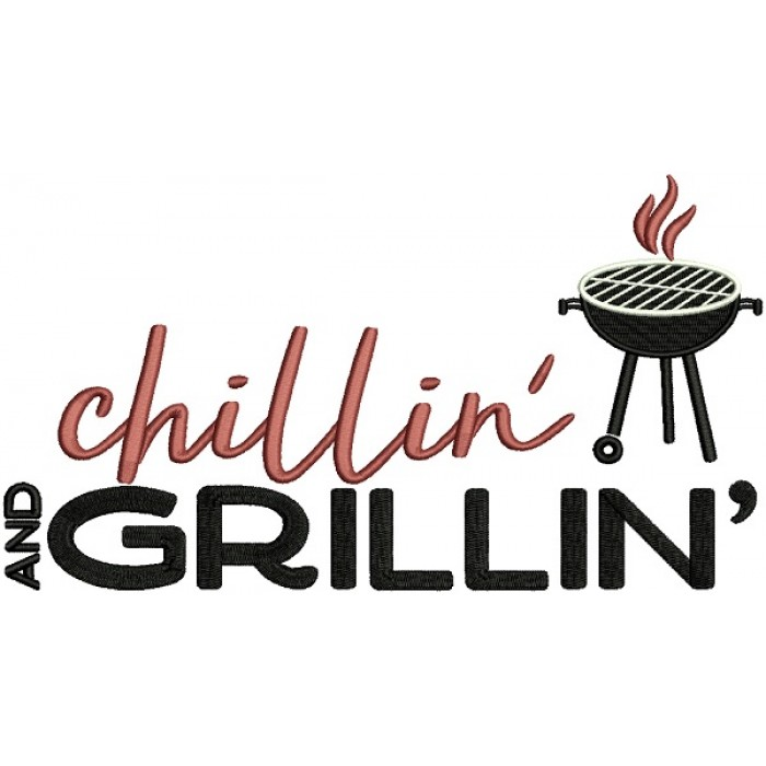 Chillin And Grillin Cooking BBQ Filled Machine Embroidery Design Digitized Pattern