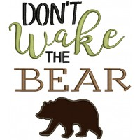 Don't Wake The Bear Applique Machine Embroidery Design Digitized Pattern