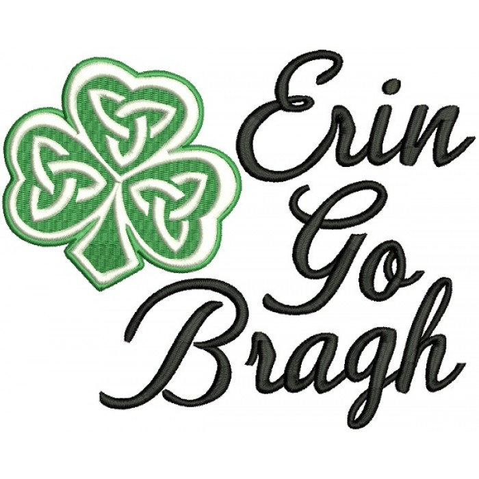 Erin Go Bragh Shamrock Filled St. Patrick's Day Machine Embroidery Design Digitized Pattern