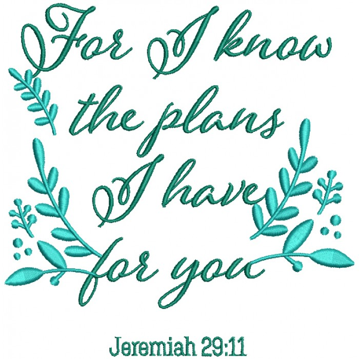 Floral Frame For I Know The Plans I Have For You Jeremiah 29-11 Bible Verse Religious Filled Machine Embroidery Design Digitized Pattern