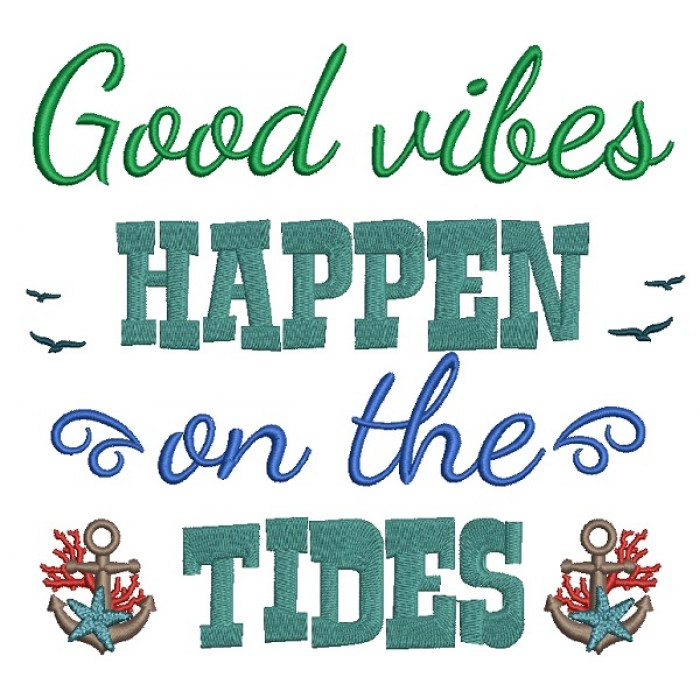 Good Vibes Happen on the Tides Marine Filled Machine Embroidery Design Digitized Pattern