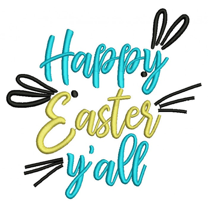 Happy Easter Yall Filled Machine Embroidery Design Digitized Pattern