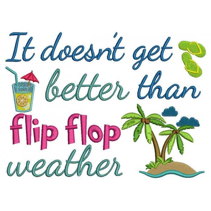 It Doesn't Get Better Than Flip Flop Weather With Palm Tree Filled Machine Embroidery Design Digitized Pattern