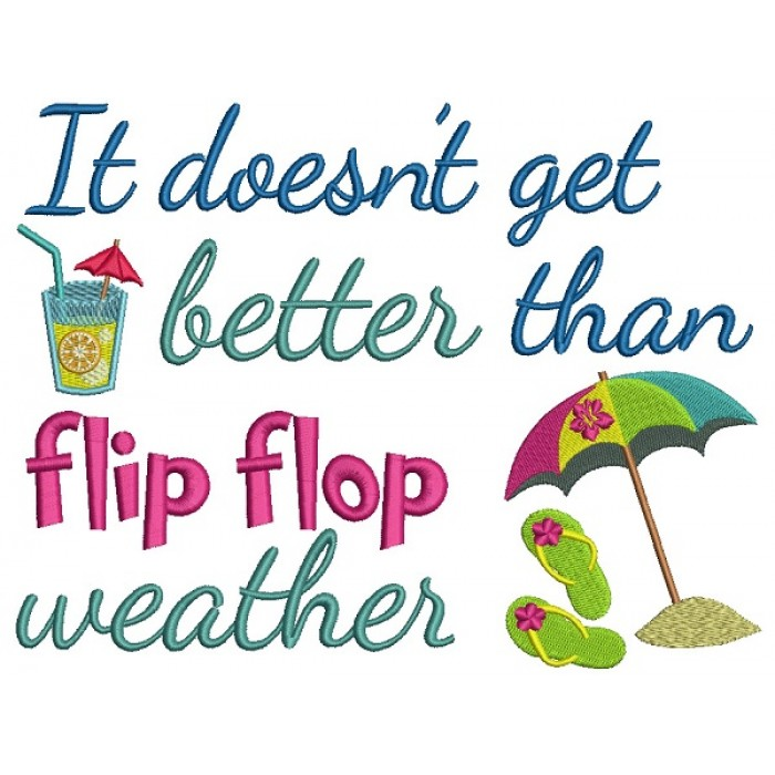 It Doesn't Get Better Than Flip Flop Weather With Umbrella Filled Machine Embroidery Design Digitized Pattern