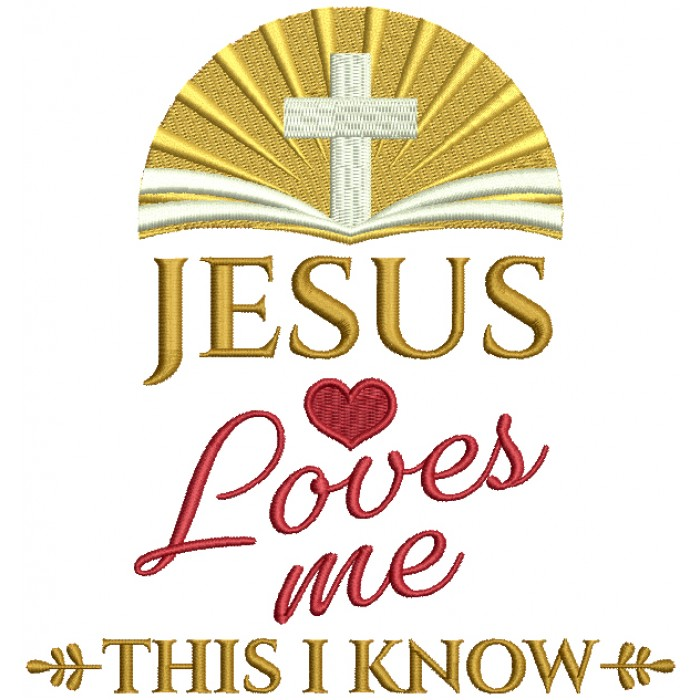 Jesus Loves Me This I Know Religious Filled Machine Embroidery Design Digitized Pattern