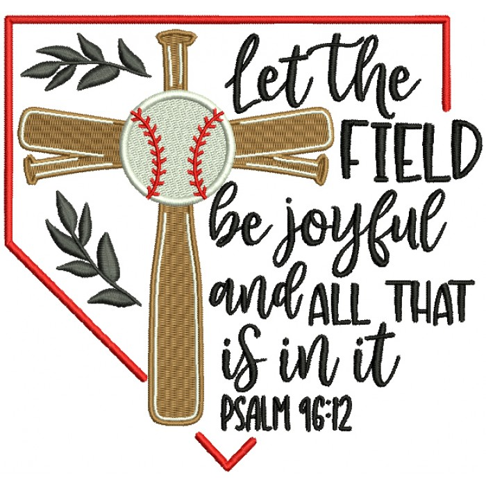 Let The Field Be Joyful And All That Is In It Psalm 96-12 Bible Verse Religious Filled Machine Embroidery Design Digitized Pattern