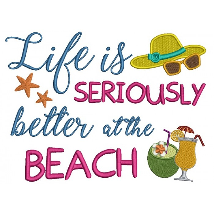 Life is Seriously better at the beach margaritas and star fish summer Filled Machine Embroidery Design Digitized Pattern