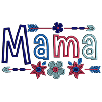 Mama Ornamental Frame With Flowers And Arrow Mother's Day Applique Machine Embroidery Design Digitized Pattern
