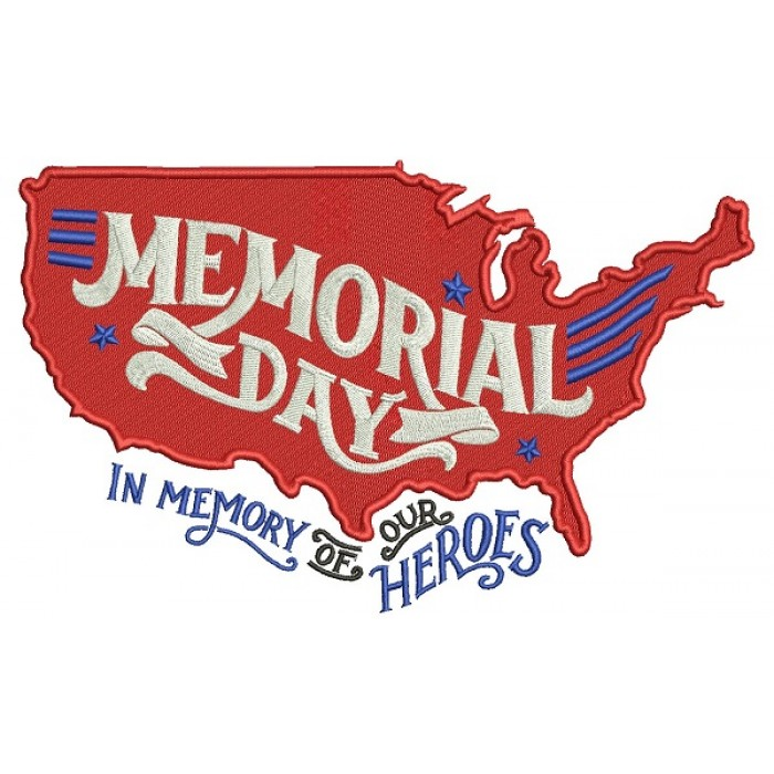 Memorial Day In Memory Of Our Heroes Filled Machine Embroidery Design Digitized Pattern
