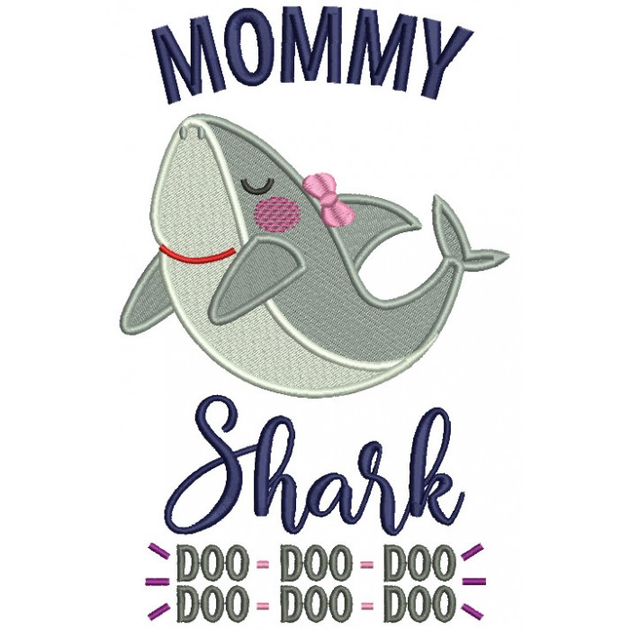 Mommy Shark Doo Doo Children Rhimes Filled Machine Embroidery Design Digitized Pattern