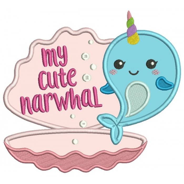My Cute Narwhal Unicorn Whale Applique Machine Embroidery Design Digitized Pattern