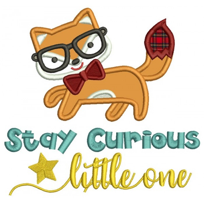 Stay Curious Little One Cute Fox Applique Machine Embroidery Design Digitized Pattern