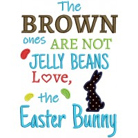 The Brown Ones Are Not Jelly Beans Love The Easter Bunny Applique Machine Embroidery Design Digitized