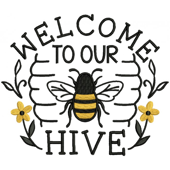 Welcome To Our Hive Bee Filled Machine Embroidery Design Digitized Pattern