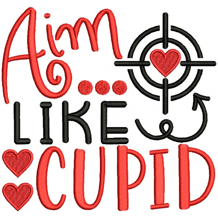Aim Like a Cupid Valentine's Day Filled Machine Embroidery Design Digitized Pattern