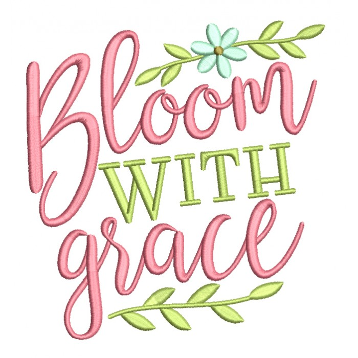 Bloom With Grace Religious Filled Machine Embroidery Design Digitized Pattern