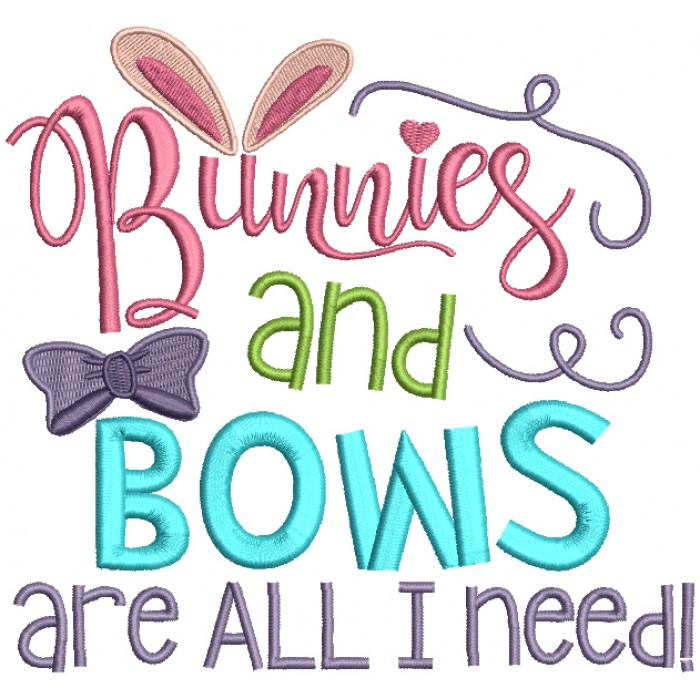 Bunnies And Bows Are All I Need Filled Easter Machine Embroidery Design Digitized Pattern