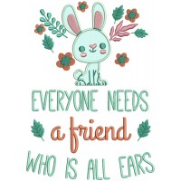Everyone Needs a Friend Who Is All Ears Applique Machine Embroidery Design Digitized Pattern
