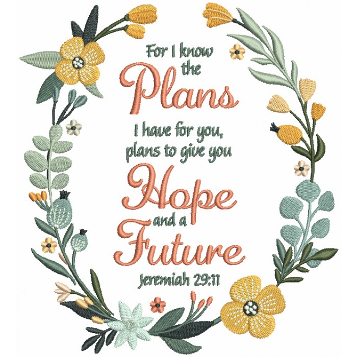 For I Know The Plans I Have For You Plans To Give You Hope And a Future Jeremiah 29-11 Bible Verse Religious Filled Machine Embroidery Design Digitized Pattern