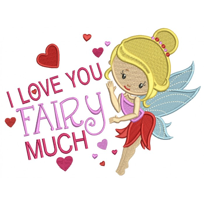 I Love You Fairy Much Filled Machine Embroidery Design Digitized Pattern