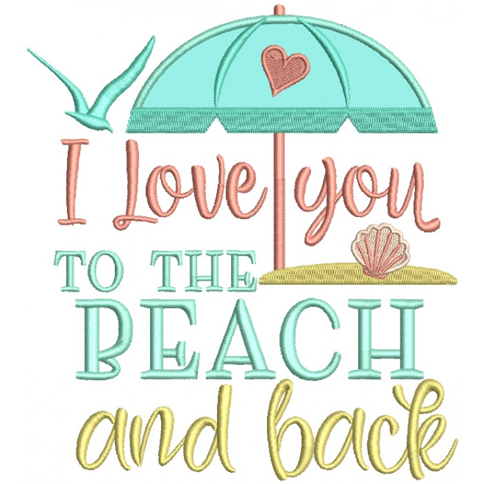 I Love You To The Beach And Back Applique Machine Embroidery Design Digitized Pattern