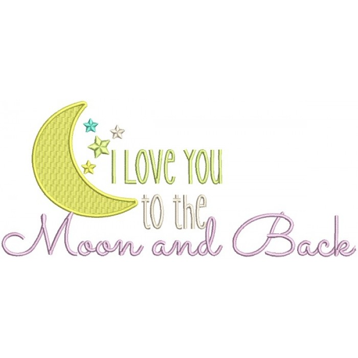 I Love You To The Moon Big Moon With Flowers And Back Filled Machine Embroidery Design Digitized Pattern