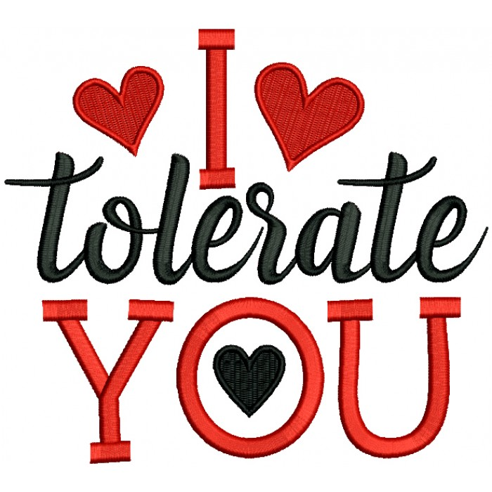 I Tolerate You Hearts Valentine's Day Filled Machine Embroidery Design Digitized Pattern