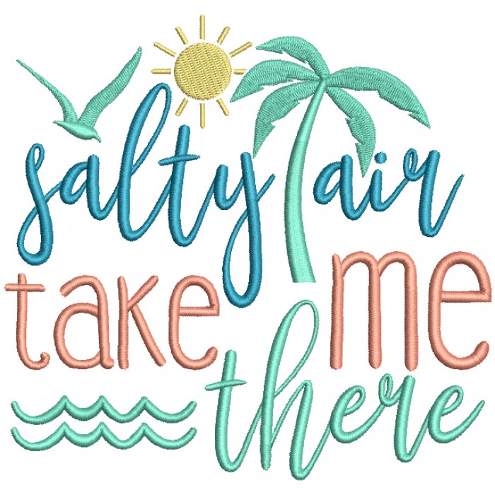 Salty Air Take Me There Filled Machine Embroidery Design Digitized Pattern