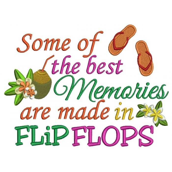 Some of the best memories are made in Flip Flops Summer Filled Machine Embroidery Design Digitized Pattern