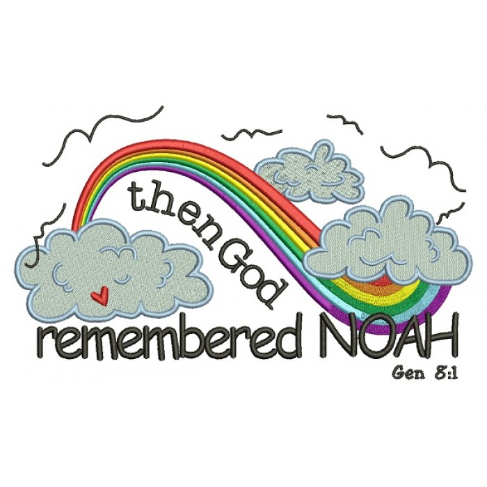 Then God Remembered Noah Rainbow Religious Genesis 8-1 Filled Machine Embroidery Design Digitized Pattern