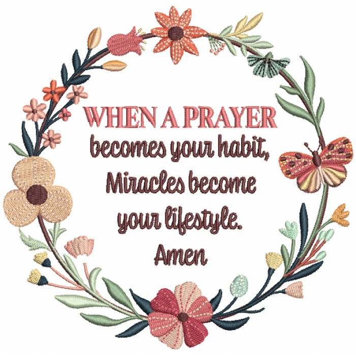 When A Prayer Becomes Your Habit Miracles Become Your Lifestyle Amen Religious Filled Machine Embroidery Design Digitized Pattern