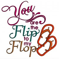 You are the Flip to my Flop Summer Applique Machine Embroidery Design Digitized Pattern
