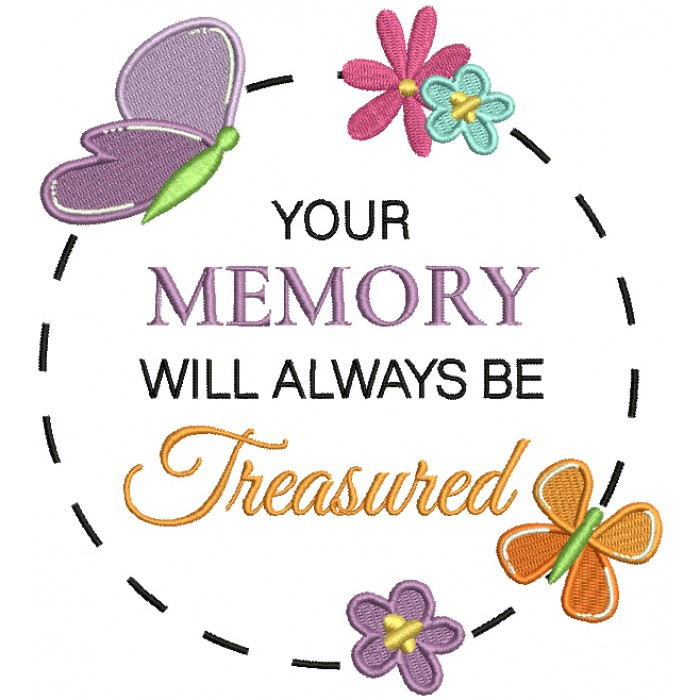 Your Memory Will Always Be Treasured Filled Machine Embroidery Design Digitized Pattern