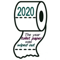 2020 The Year Toilet Paper Was Wiped Out Applique Machine Embroidery Design Digitized Pattern