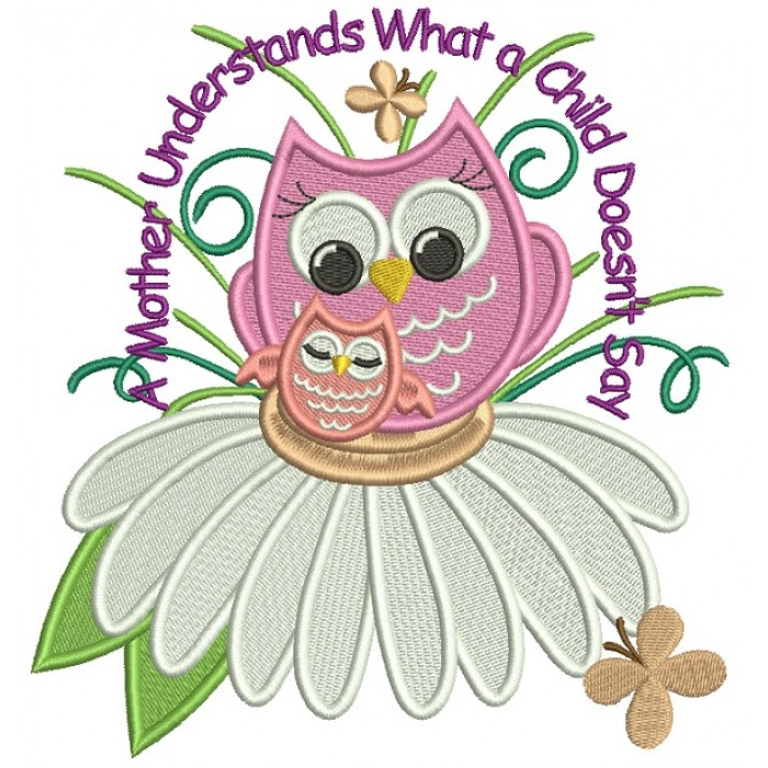 A Mother Understands What a Child Doesn't Say Owl Filled Machine Embroidery Design Digitized Pattern