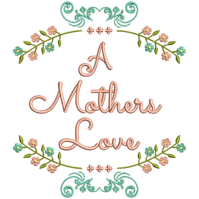 A Mother's Love Filled Machine Embroidery Design Digitized Pattern