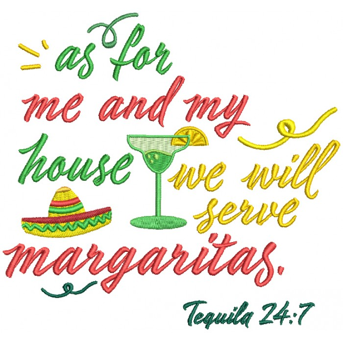 As For Me And My House We Will Serve Margaritas Tequila 24-7 Filled Machine Embroidery Design Digitized Pattern