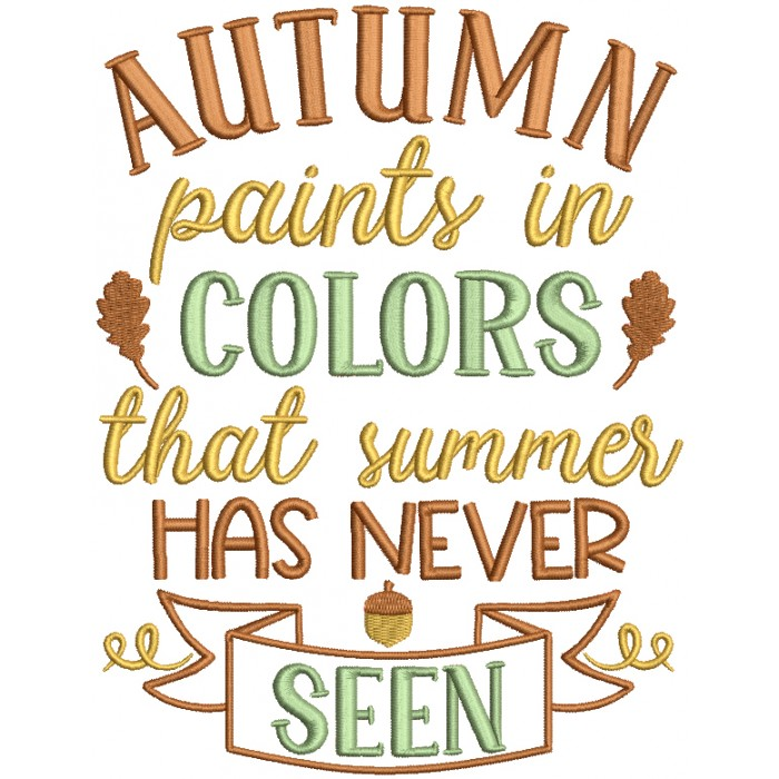 Autumn Paints In Colors That Summer Has Never Seen Filled Machine Embroidery Design Digitized Pattern