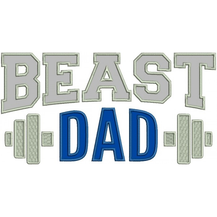 Beast Dad Barbell Applique Machine Embroidery Design Digitized Pattern