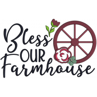 Bless Our Farmhouse Rose Applique Machine Embroidery Design Digitized Pattern