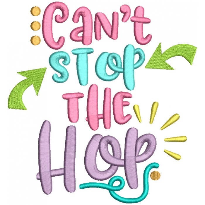Can't Stop The Hop Filled Easter Machine Embroidery Design Digitized Pattern