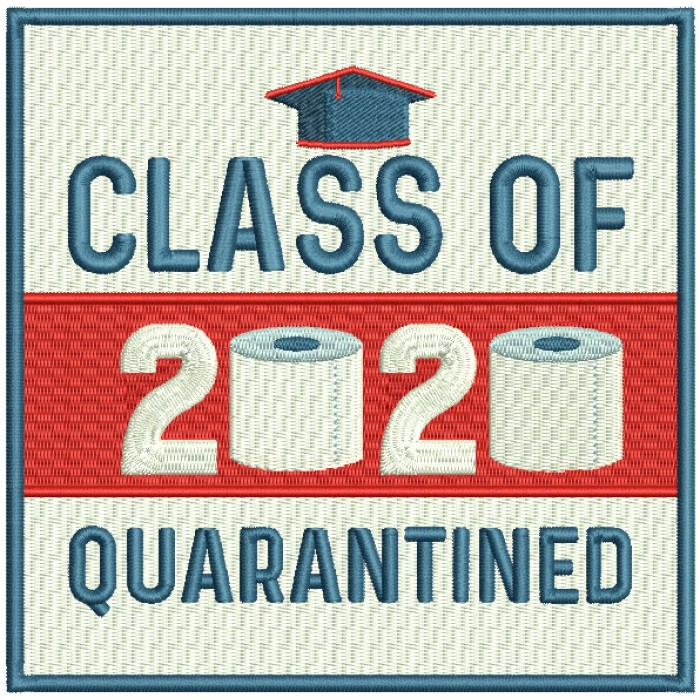 Class Of 2020 Quarantined Toilet Paper Filled Machine Embroidery Design Digitized Pattern